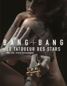 Bang-Bang-Le-tatoueur-des-stars.jpg