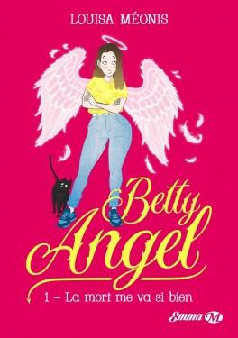 betty-angel-tome-1-la-mort-me-va-si-bien-1097759-264-432